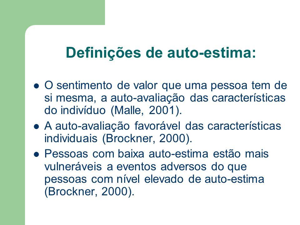 Definições de auto-estima: O sentimento de valor que uma pessoa tem de si mesma, a auto-avaliação das características do indivíduo (Malle, 2001). A au