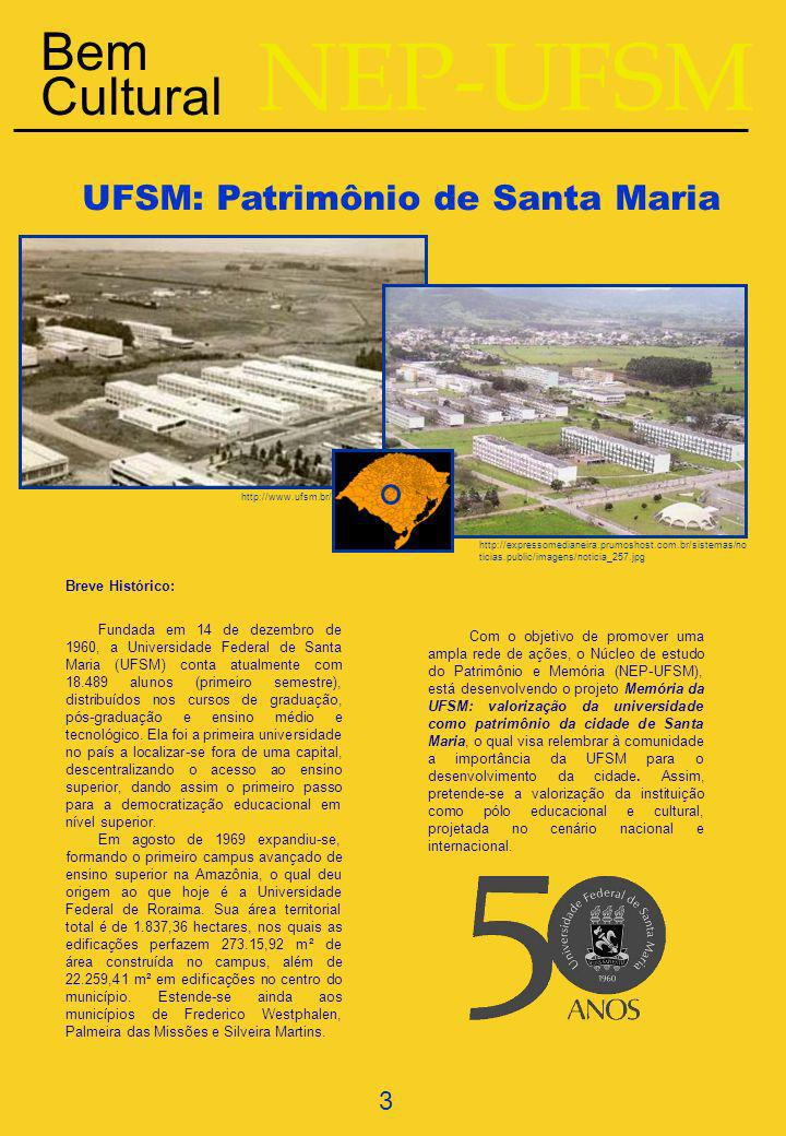 3 UFSM: Patrimônio de Santa Maria Breve Histórico: Fundada em 14 de dezembro de 1960, a Universidade Federal de Santa Maria (UFSM) conta atualmente com 18.489 alunos (primeiro semestre), distribuídos nos cursos de graduação, pós-graduação e ensino médio e tecnológico.