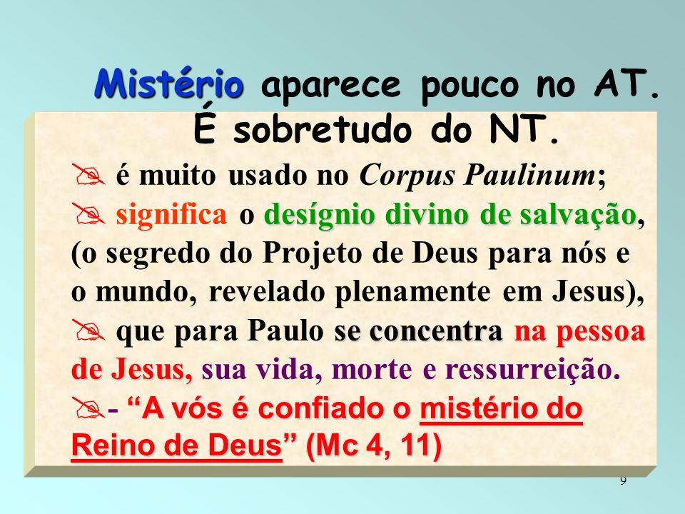 9 é muito usado no Corpus Paulinum; desígnio divino de salvação significa o desígnio divino de salvação, (o segredo do Projeto de Deus para nós e o mu
