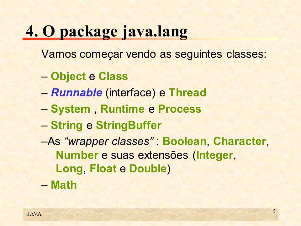 JAVA 117 6.Programação multitarefa (continuação) public void run( ){ System.out.println( Ini.