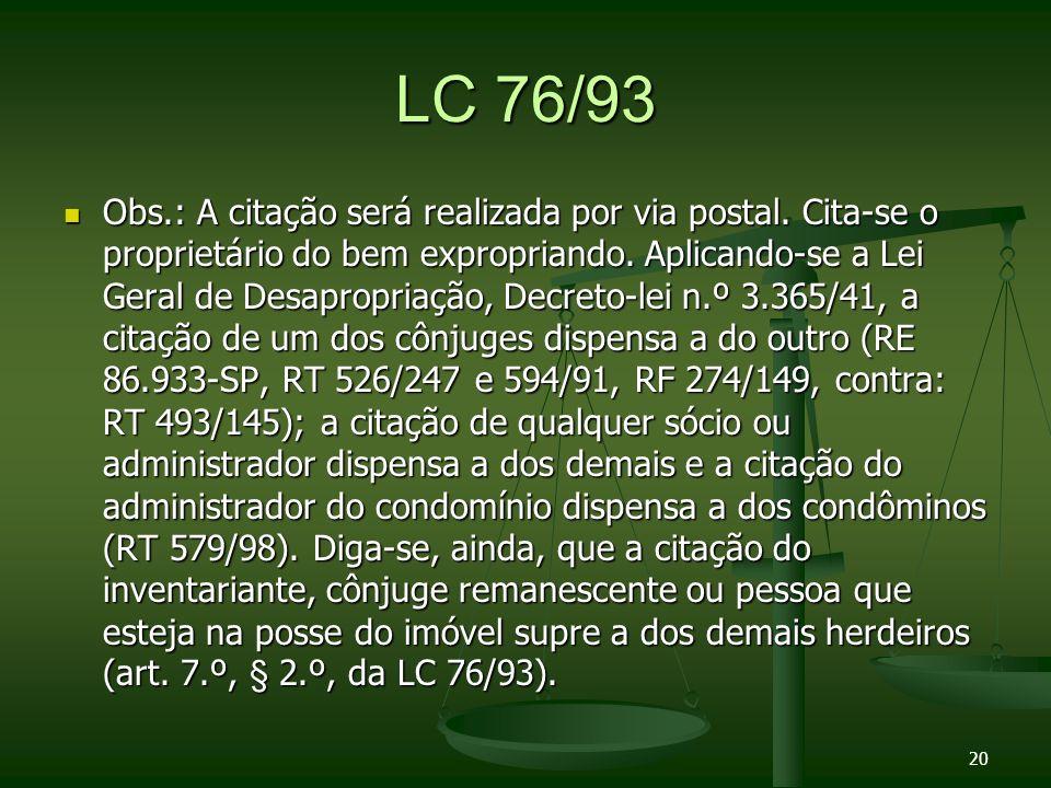 LC 76/93 Obs.: A citação será realizada por via postal.