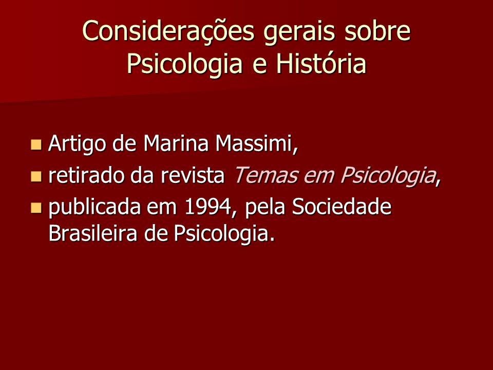 Considerações gerais sobre Psicologia e História Artigo de Marina Massimi, Artigo de Marina Massimi, retirado da revista Temas em Psicologia, retirado