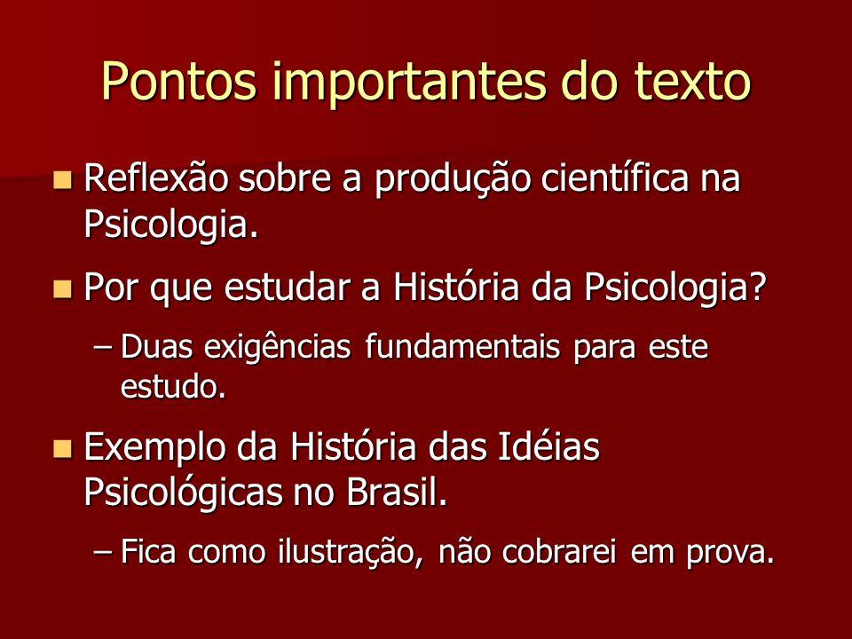 Pontos importantes do texto Reflexão sobre a produção científica na Psicologia. Reflexão sobre a produção científica na Psicologia. Por que estudar a