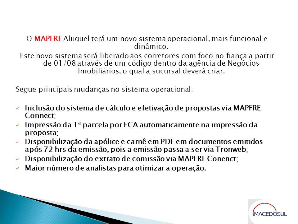 O MAPFRE Aluguel terá um novo sistema operacional, mais funcional e dinâmico. Este novo sistema será liberado aos corretores com foco no fiança a part