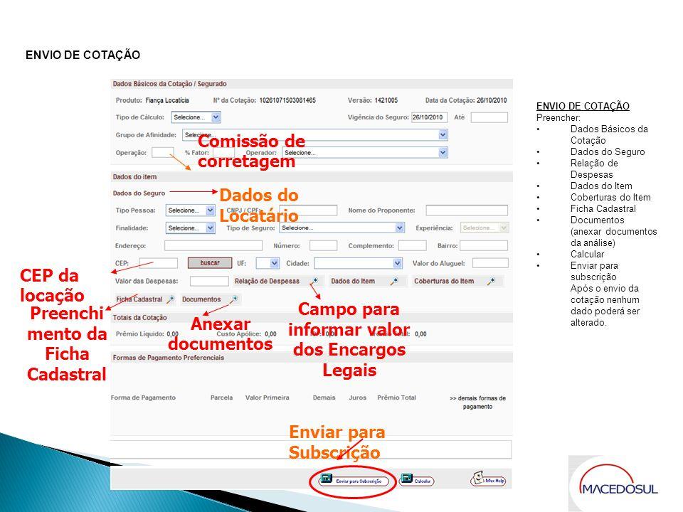 Comissão de corretagem CEP da locação Campo para informar valor dos Encargos Legais ENVIO DE COTAÇÃO Dados do Locatário Enviar para Subscrição ENVIO D