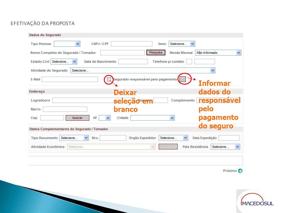 Deixar seleção em branco Informar dados do responsável pelo pagamento do seguro