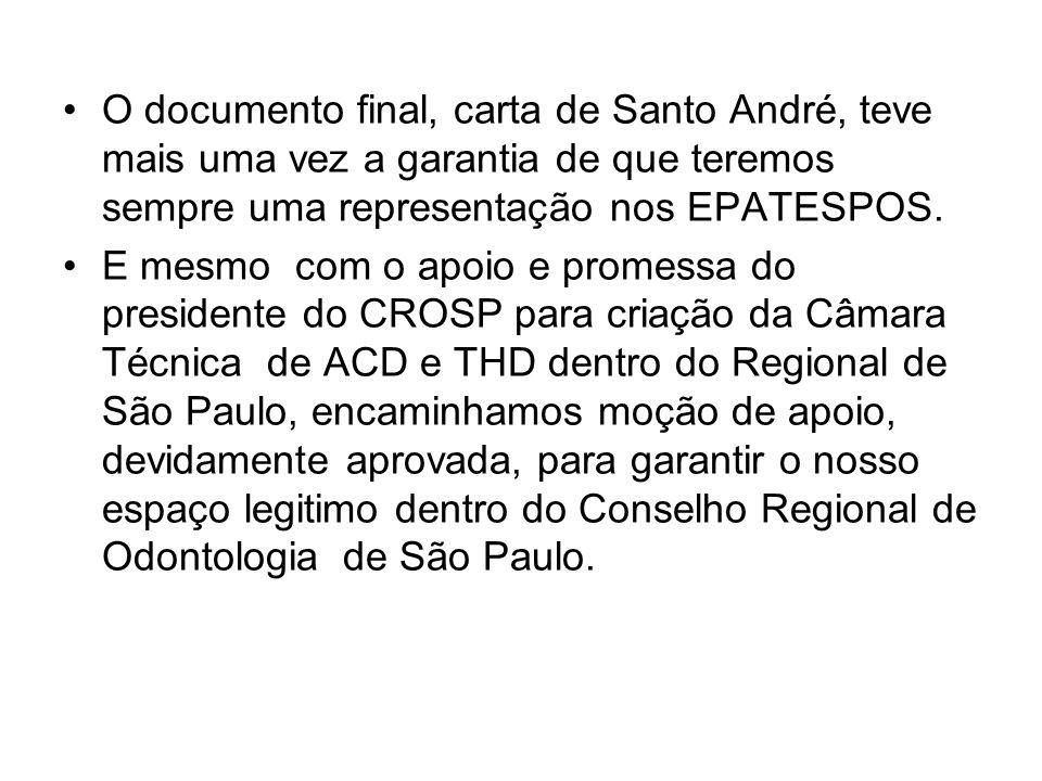 O documento final, carta de Santo André, teve mais uma vez a garantia de que teremos sempre uma representação nos EPATESPOS. E mesmo com o apoio e pro