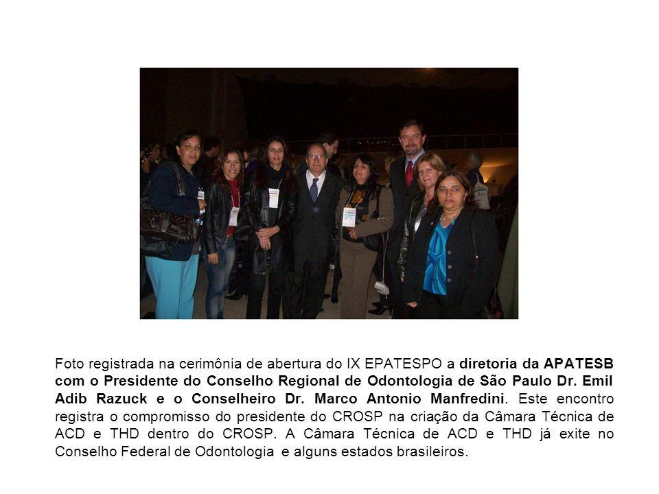 Foto registrada na cerimônia de abertura do IX EPATESPO a diretoria da APATESB com o Presidente do Conselho Regional de Odontologia de São Paulo Dr. E
