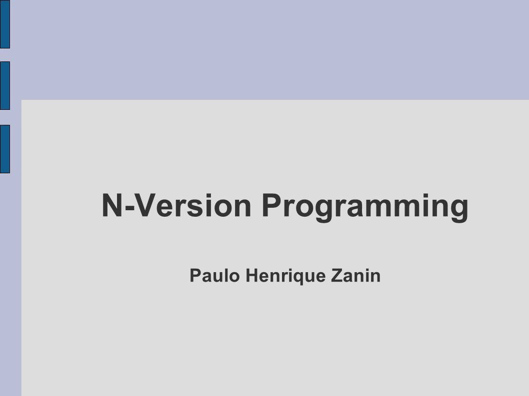 N-Version Programming Paulo Henrique Zanin