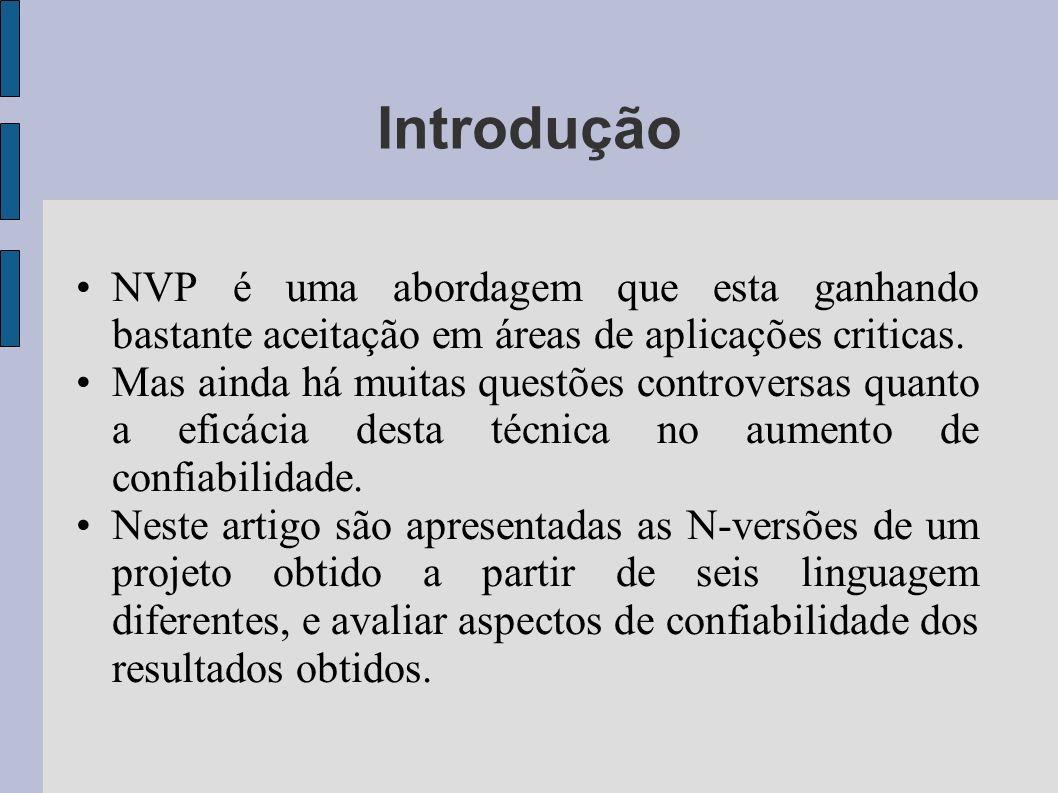 NVP é uma abordagem que esta ganhando bastante aceitação em áreas de aplicações criticas. Mas ainda há muitas questões controversas quanto a eficácia