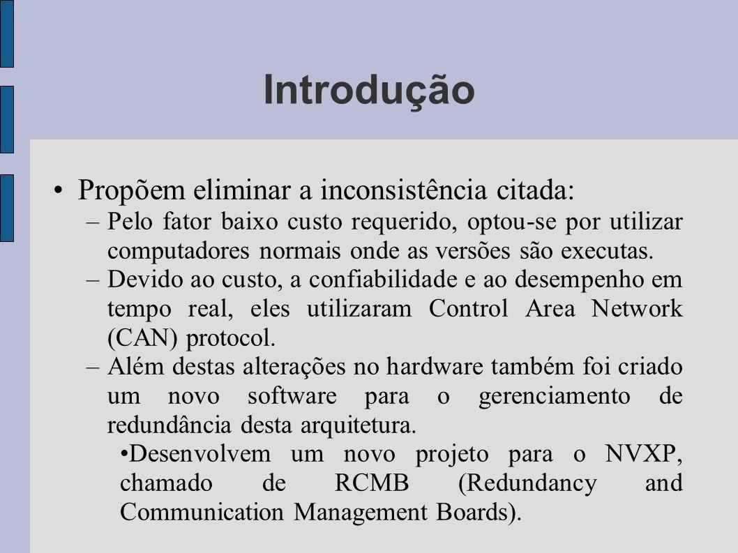Propõem eliminar a inconsistência citada: –Pelo fator baixo custo requerido, optou-se por utilizar computadores normais onde as versões são executas.