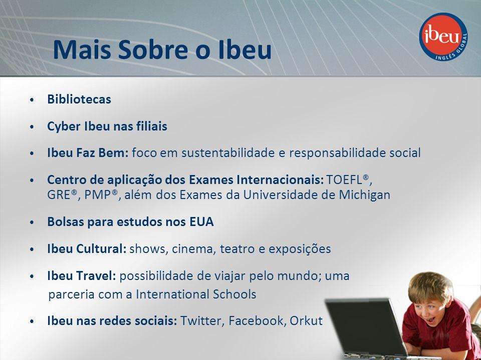 Bibliotecas Cyber Ibeu nas filiais Ibeu Faz Bem: foco em sustentabilidade e responsabilidade social Centro de aplicação dos Exames Internacionais: TOE