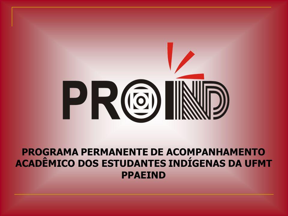 PROGRAMA PERMANENTE DE ACOMPANHAMENTO ACADÊMICO DOS ESTUDANTES INDÍGENAS DA UFMT PPAEIND