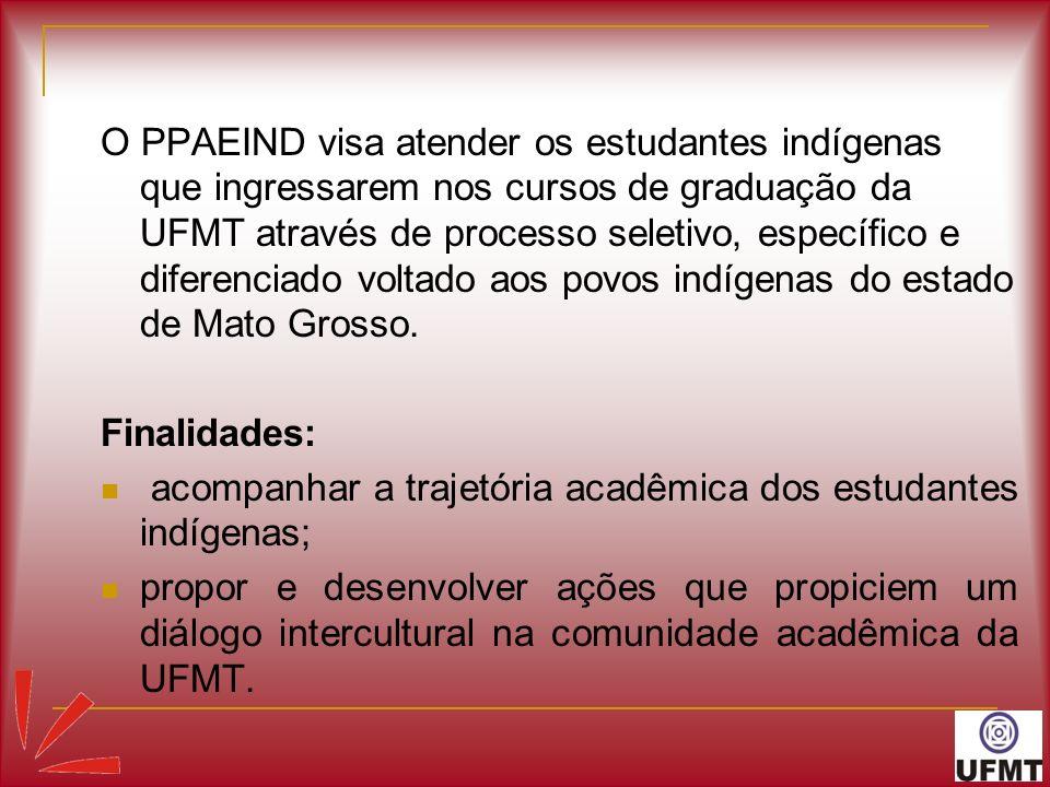 O PPAEIND visa atender os estudantes indígenas que ingressarem nos cursos de graduação da UFMT através de processo seletivo, específico e diferenciado
