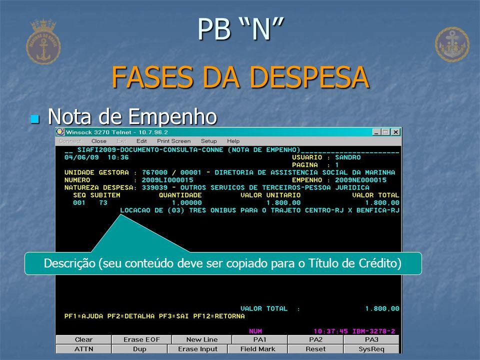 Nota de Empenho Nota de Empenho PB N FASES DA DESPESA Descrição (seu conteúdo deve ser copiado para o Título de Crédito)