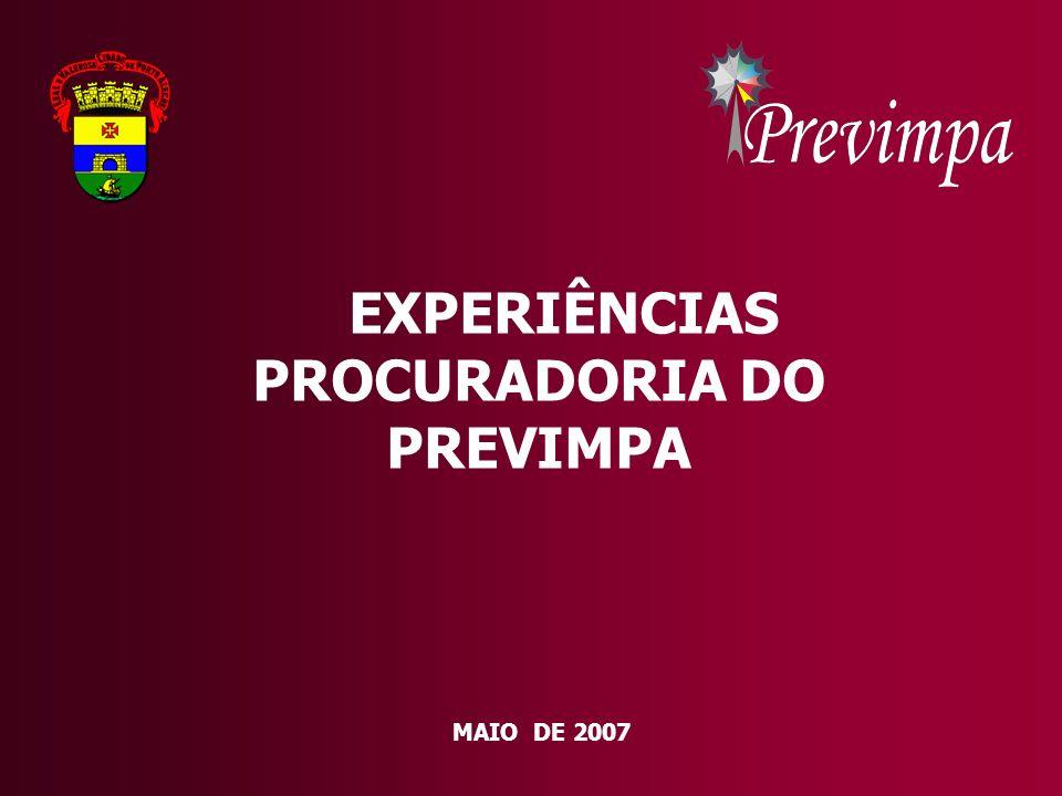MAIO DE 2007 EXPERIÊNCIAS PROCURADORIA DO PREVIMPA