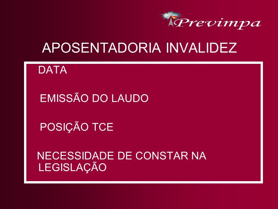 APOSENTADORIA INVALIDEZ DATA EMISSÃO DO LAUDO POSIÇÃO TCE NECESSIDADE DE CONSTAR NA LEGISLAÇÃO