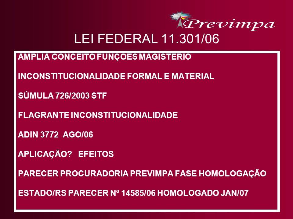 LEI FEDERAL 11.301/06 AMPLIA CONCEITO FUNÇÕES MAGISTÉRIO INCONSTITUCIONALIDADE FORMAL E MATERIAL SÚMULA 726/2003 STF FLAGRANTE INCONSTITUCIONALIDADE A