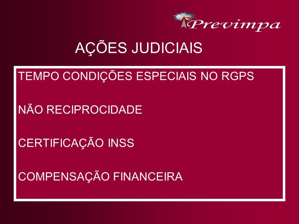 AÇÕES JUDICIAIS TEMPO CONDIÇÕES ESPECIAIS NO RGPS NÃO RECIPROCIDADE CERTIFICAÇÃO INSS COMPENSAÇÃO FINANCEIRA