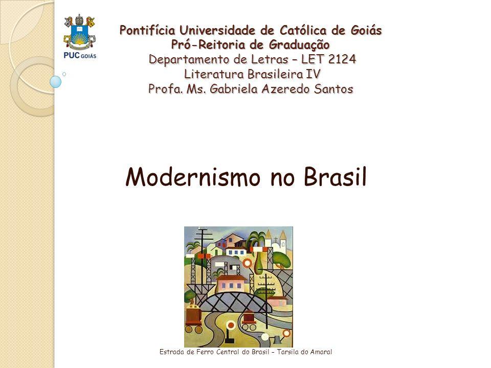 Pontifícia Universidade de Católica de Goiás Pró-Reitoria de Graduação Departamento de Letras – LET 2124 Literatura Brasileira IV Profa. Ms. Gabriela