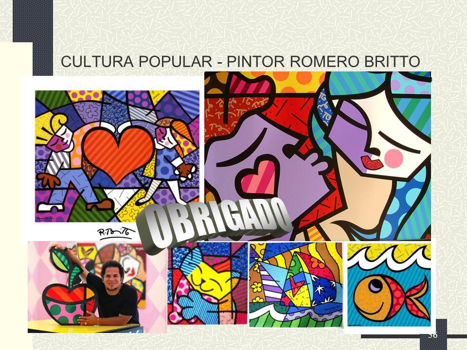 CULTURA POPULAR - PINTOR ROMERO BRITTO 56