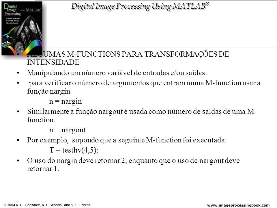 www.imageprocessingbook.com © 2004 R. C. Gonzalez, R. E. Woods, and S. L. Eddins Digital Image Processing Using MATLAB ® ALGUMAS M-FUNCTIONS PARA TRAN