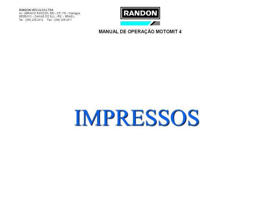 IMPRESSOS RANDON VEÍCULOS LTDA AV. ABRAMO RANDON, 660 - CP 175 - Interlagos 95055-010 - CAXIAS DO SUL - RS - BRASIL Tel.: (054) 209.2412 Fax.: (054) 2