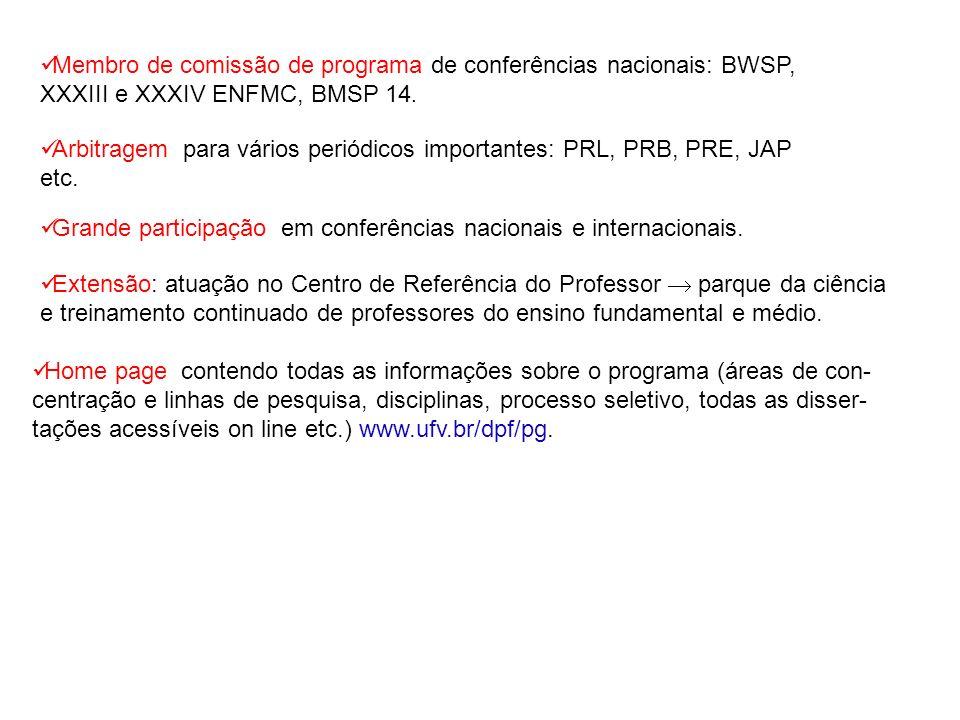 Membro de comissão de programa de conferências nacionais: BWSP, XXXIII e XXXIV ENFMC, BMSP 14.