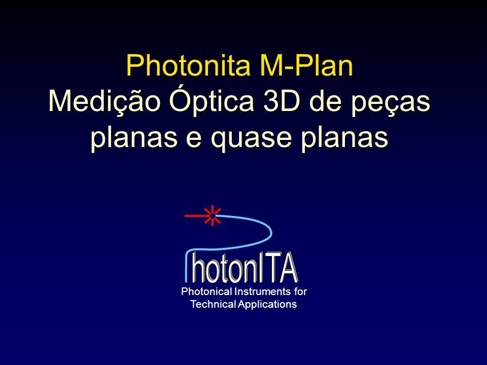 Photonita M-Plan Medição Óptica 3D de peças planas e quase planas Photonical Instruments for Technical Applications