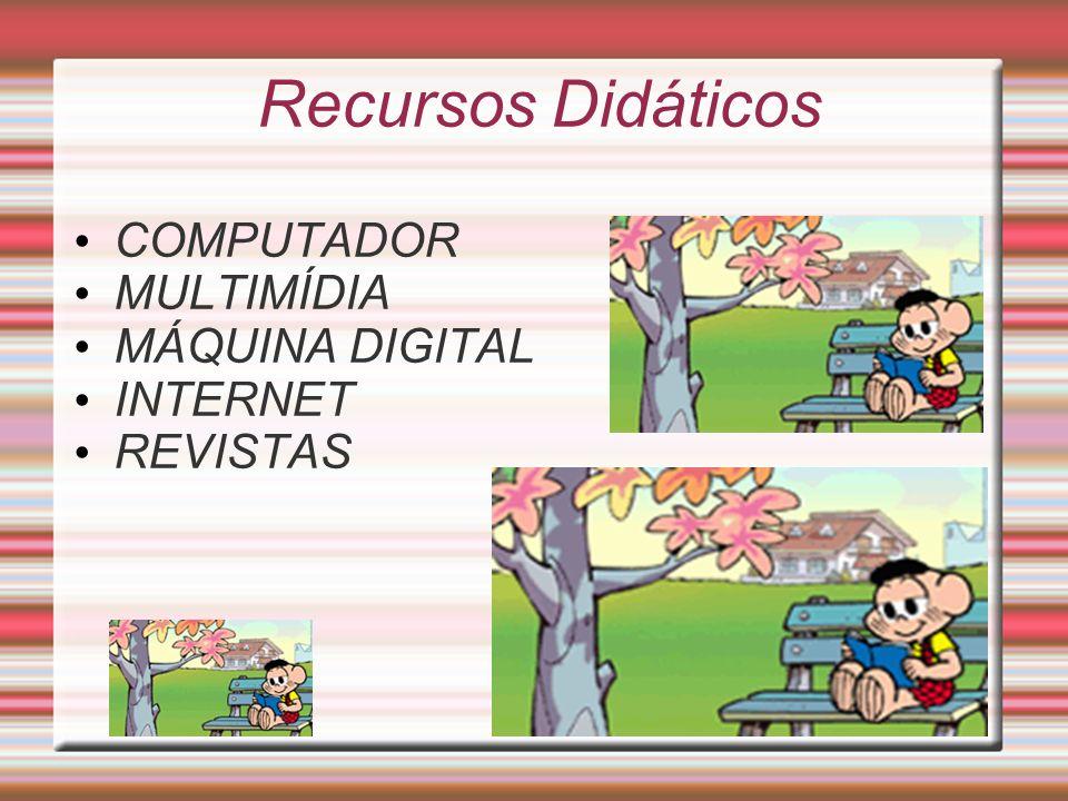 Estratégias Pedagógicas Apresentação do conteúdo proposto com a utilização do multímidia.