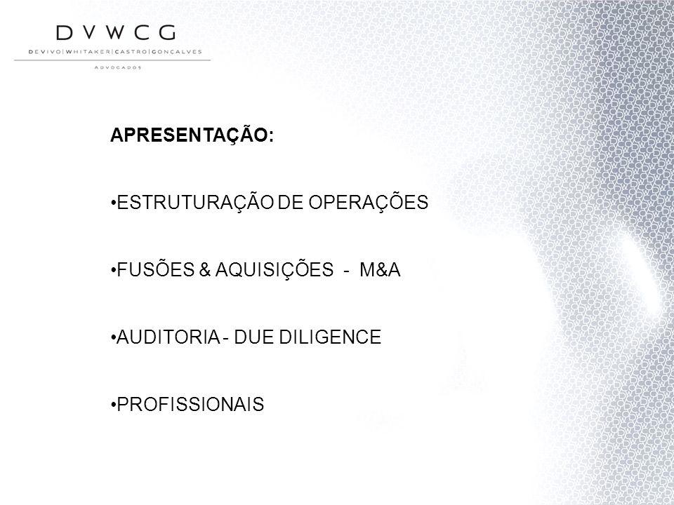 APRESENTAÇÃO: ESTRUTURAÇÃO DE OPERAÇÕES FUSÕES & AQUISIÇÕES - M&A AUDITORIA - DUE DILIGENCE PROFISSIONAIS