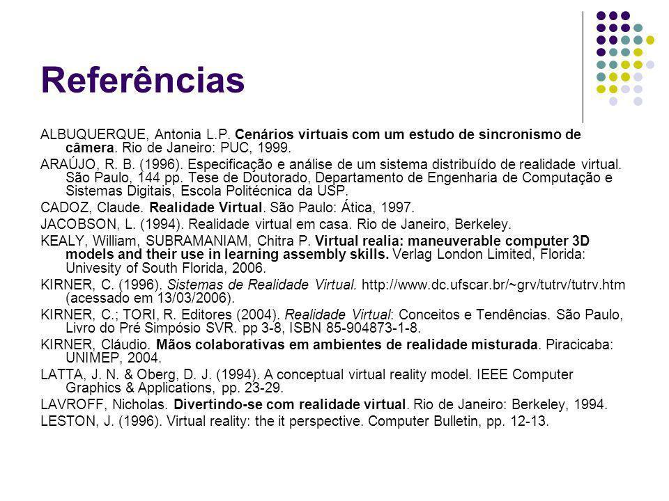 Referências ALBUQUERQUE, Antonia L.P. Cenários virtuais com um estudo de sincronismo de câmera. Rio de Janeiro: PUC, 1999. ARAÚJO, R. B. (1996). Espec