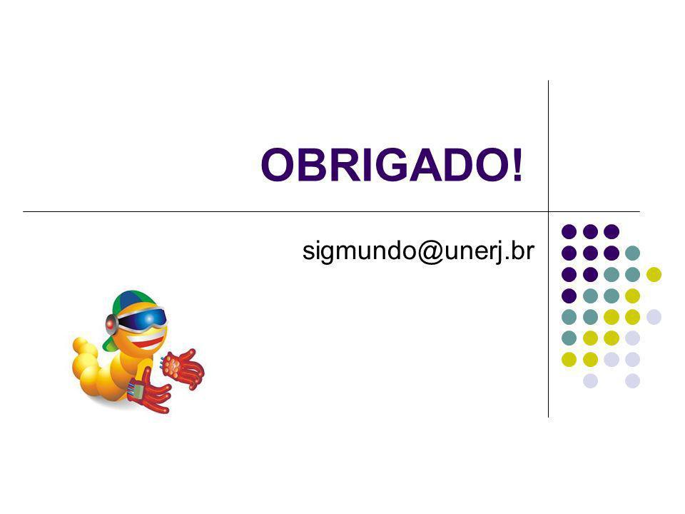 OBRIGADO! sigmundo@unerj.br