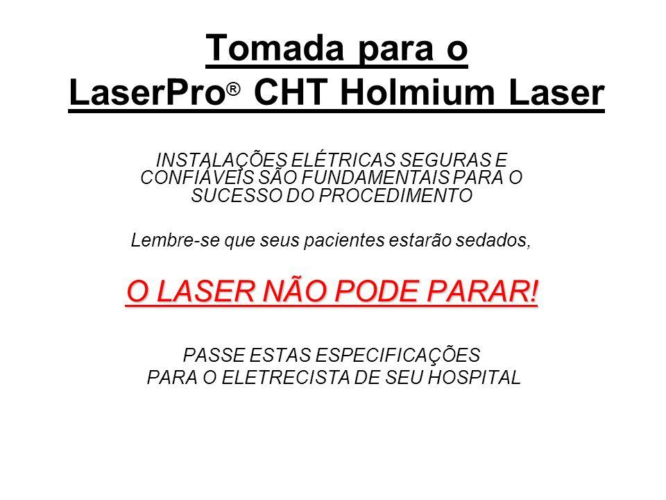 Especificações: -A tomada do Holmium SLT exige uma fiação de no mínimo 4 mm de diâmetro e um disjuntor de 30 Ampères.