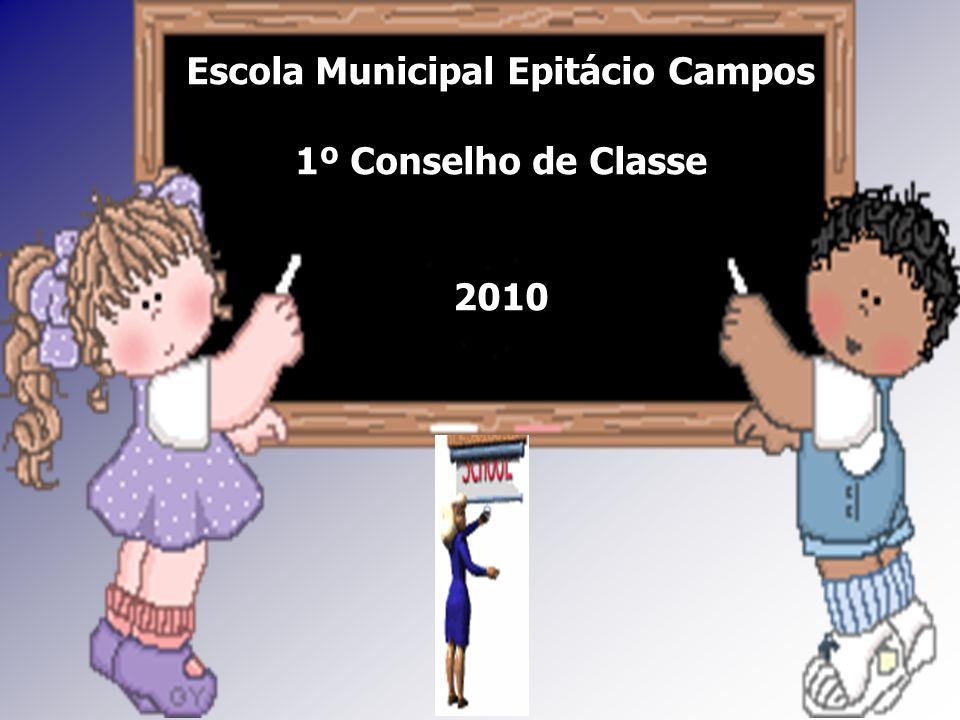 Escola Municipal Epitácio Campos 1º Conselho de Classe 2010