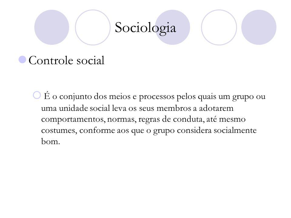 Sociologia Controle social É o conjunto dos meios e processos pelos quais um grupo ou uma unidade social leva os seus membros a adotarem comportamento
