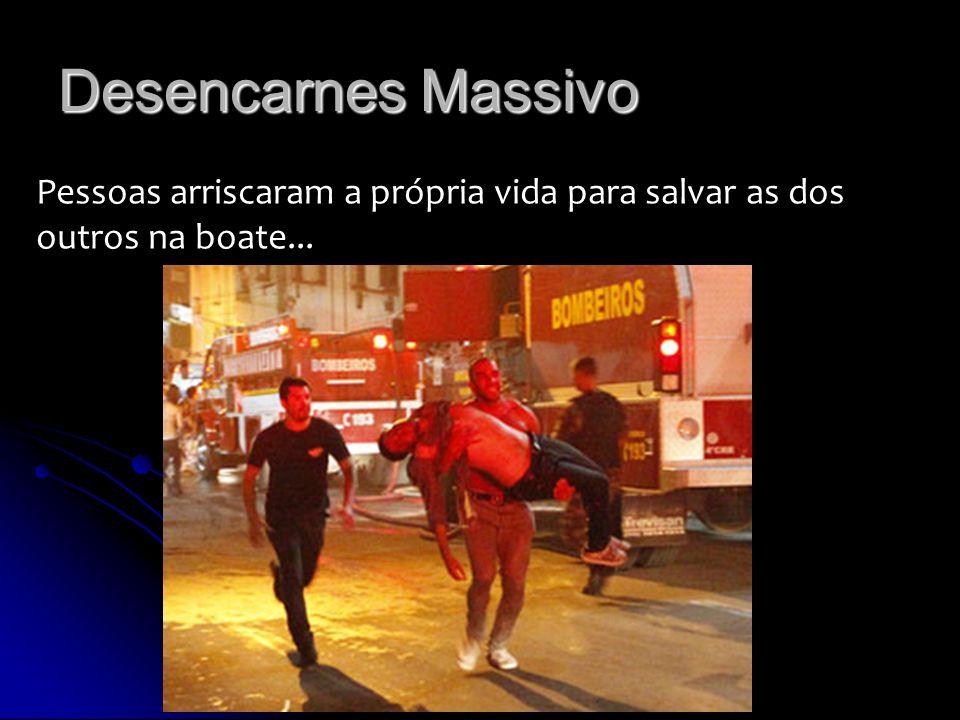 Desencarnes Massivo Pessoas arriscaram a própria vida para salvar as dos outros na boate...