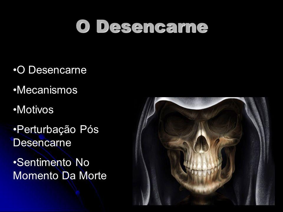 O Desencarne Q.68-LE Qual a causa da morte entre os seres orgânicos.