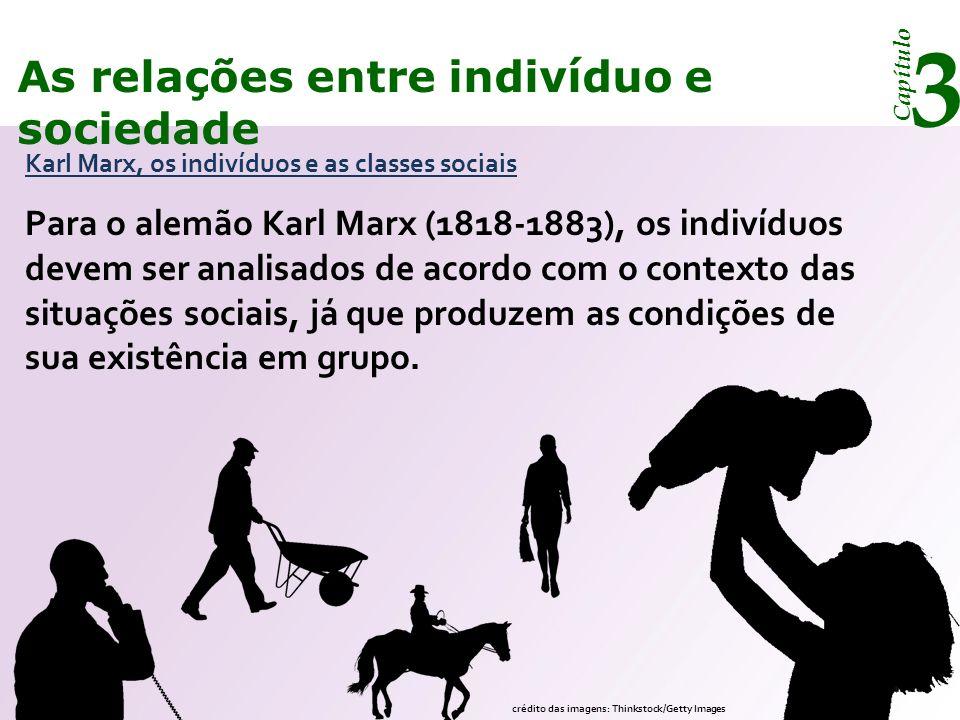 Capítulo 3 As relações entre indivíduo e sociedade Segundo Marx, a relação entre um empresário e um empregado não é apenas entre indivíduos, mas também entre classes sociais.