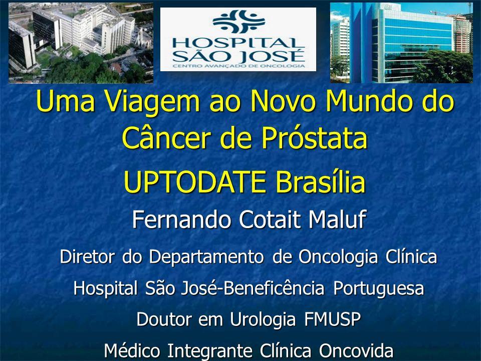 Fernando Cotait Maluf Diretor do Departamento de Oncologia Clínica Hospital São José-Beneficência Portuguesa Doutor em Urologia FMUSP Médico Integrant