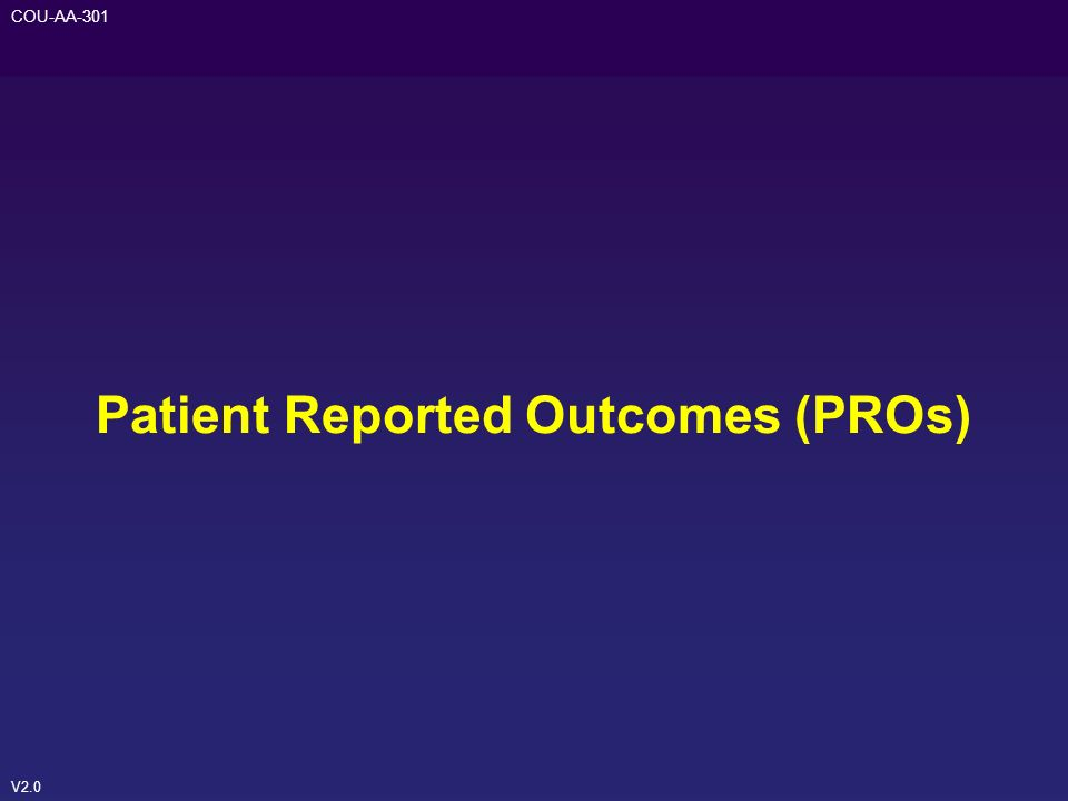 V2.0 COU-AA-301 Patient Reported Outcomes (PROs)