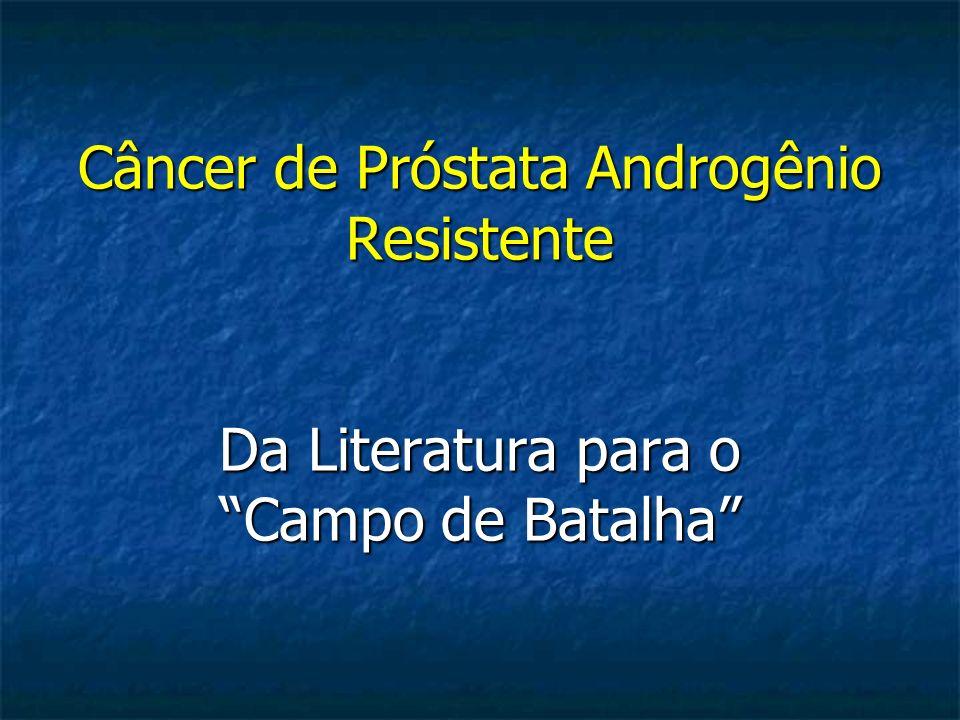 Câncer de Próstata Androgênio Resistente Da Literatura para o Campo de Batalha