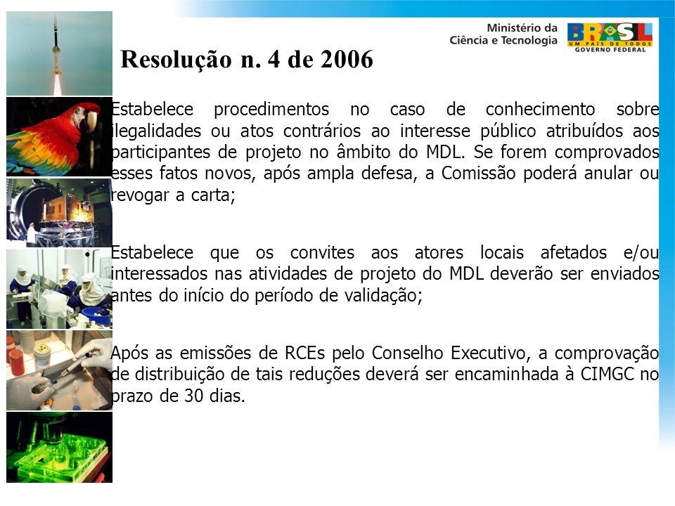 Resolução n. 4 de 2006 Estabelece procedimentos no caso de conhecimento sobre ilegalidades ou atos contrários ao interesse público atribuídos aos part