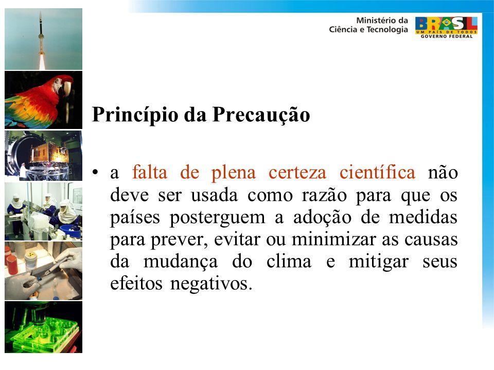 Princípio da Precaução a falta de plena certeza científica não deve ser usada como razão para que os países posterguem a adoção de medidas para prever