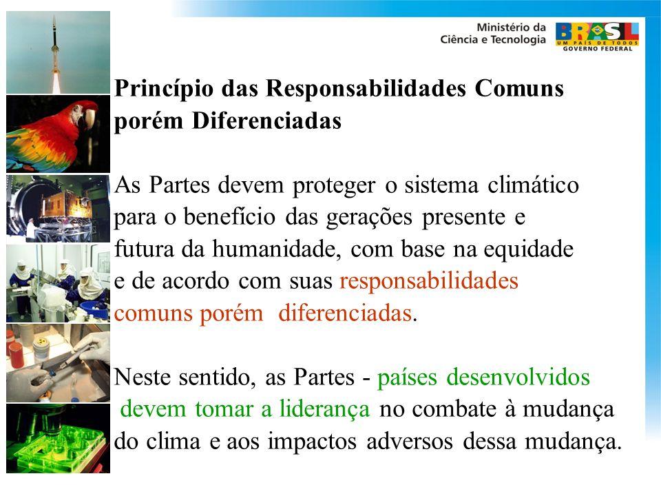 Princípio das Responsabilidades Comuns porém Diferenciadas As Partes devem proteger o sistema climático para o benefício das gerações presente e futur