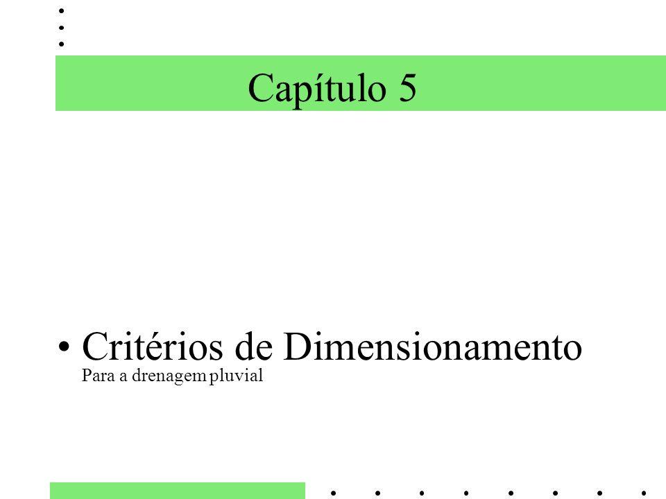 Capítulo 5 Critérios de Dimensionamento Para a drenagem pluvial