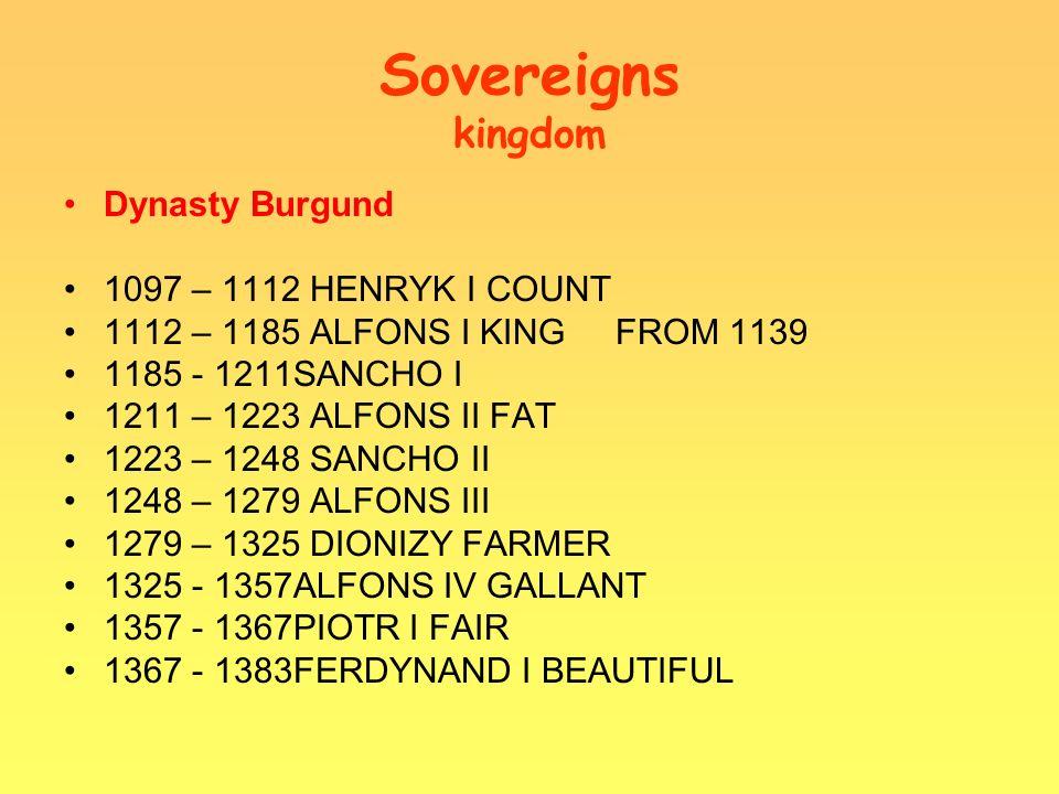 Sovereigns kingdom Dynasty Aviz 1385 – 1433 JAN I 1433 – 1438 EDWARD 1438 – 1481 ALFONS V AFRICAN 1481 – 1495 JAN II EXCELLENT 1495 – 1521 EMANUEL I HAPPY 1521 – 1557 JAN III 1557 – 1578 SEBASTIAN 1578 – 1580 HENRYK II CARDINAL Habsburgs 1580 – 1598 FILIP I KING SPAIN FROM 1556 1598 – 1621 FILIP II KING SPAIN FROM 1598 1621 – 1640 FILIP III KING SPAIN 1621-1665