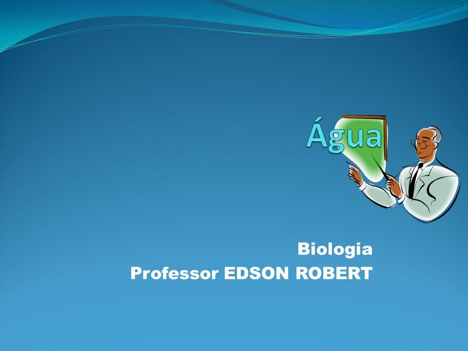 Biologia Professor EDSON ROBERT