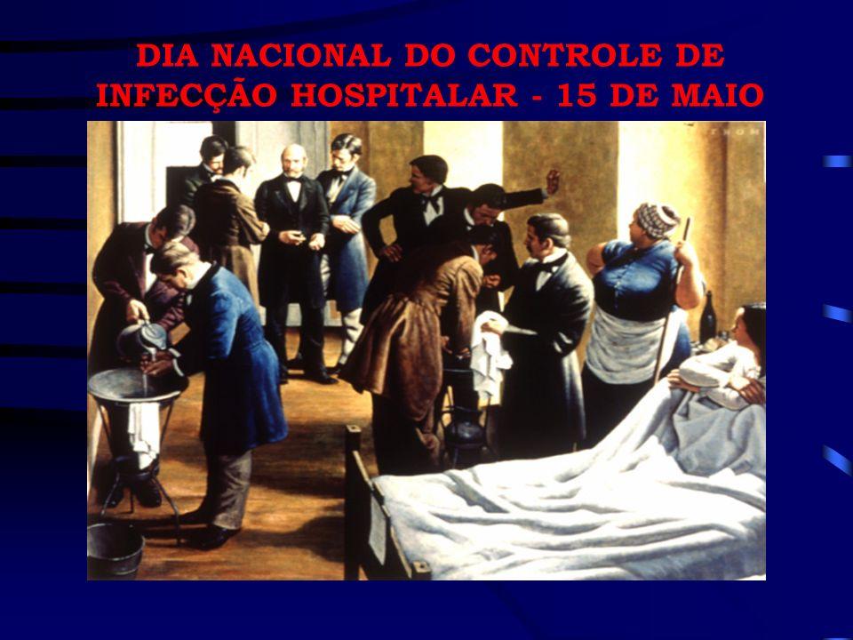 DIA NACIONAL DO CONTROLE DE INFECÇÃO HOSPITALAR - 15 DE MAIO