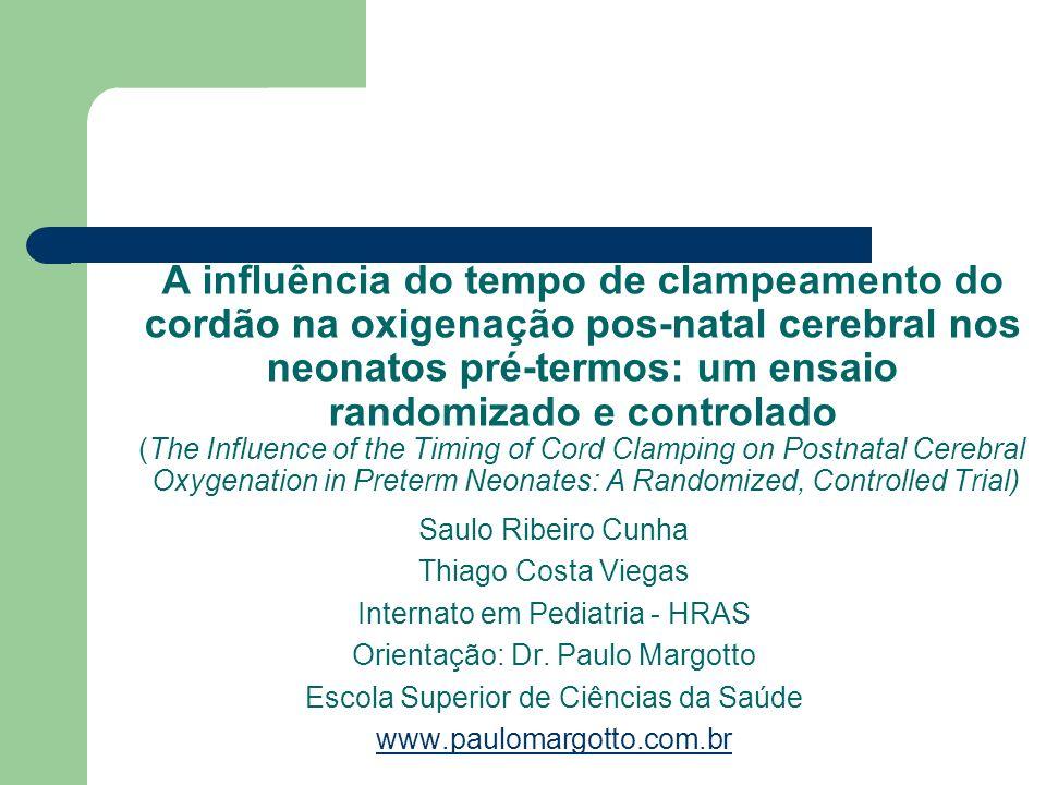 A influência do tempo de clampeamento do cordão na oxigenação pos-natal cerebral nos neonatos pré-termos: um ensaio randomizado e controlado (The Infl